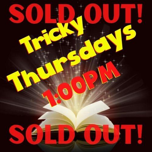 TRICKY THURSDAYS – 1:00PM – Starting 9/17/20