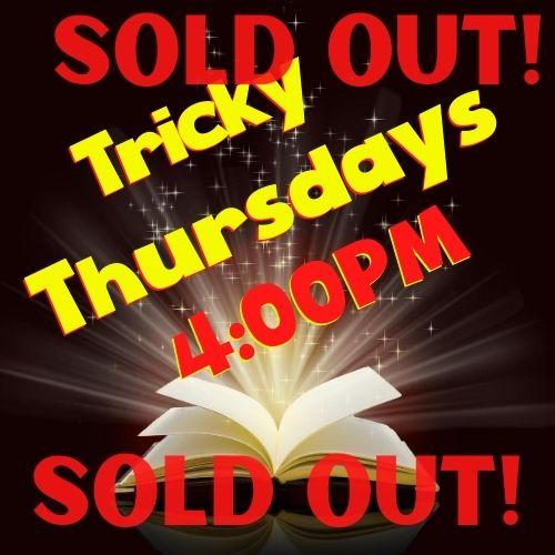 TRICKY THURSDAYS – 4:00 – Starting 9/17/20