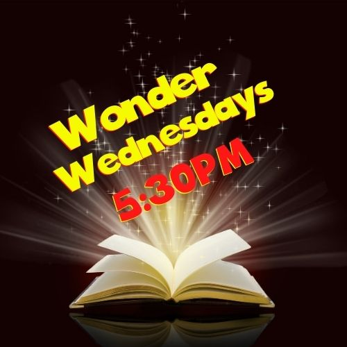 Wonder Wednesdays – Starting on 3/17/2021